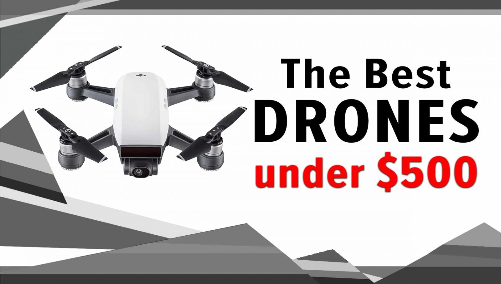 The Best Drone Under $500: 15 Top Camera Drones [Sept  2019]