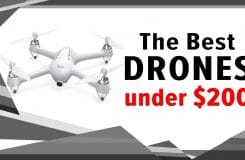The Best Drones Under $200: Top 16 Camera Drones for 2019
