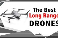 The 5 Best Long Range Drones: Killer Distance and Flight Time
