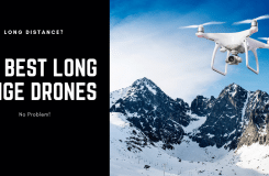 The Best Long Range Drone: We Review 5 Long Distance Drones