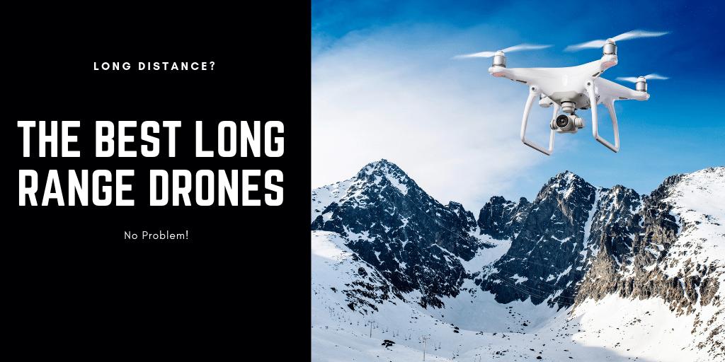 the best long range drones