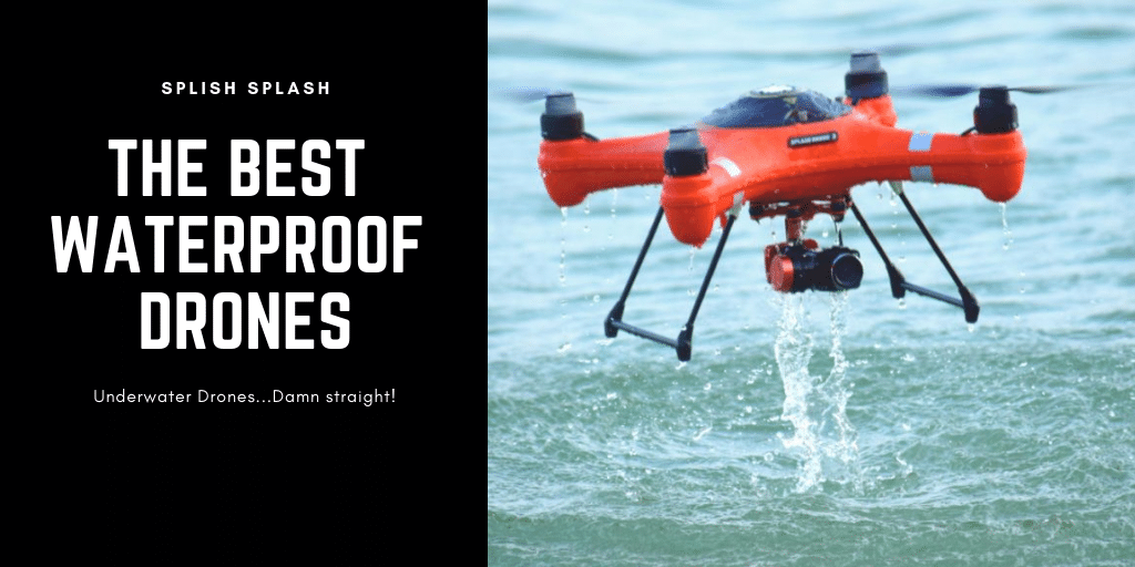 Best Waterproof Drones