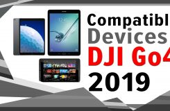 DJI Go 4 Compatible Devices – Best Tablets and Phones to fly your DJI Drone