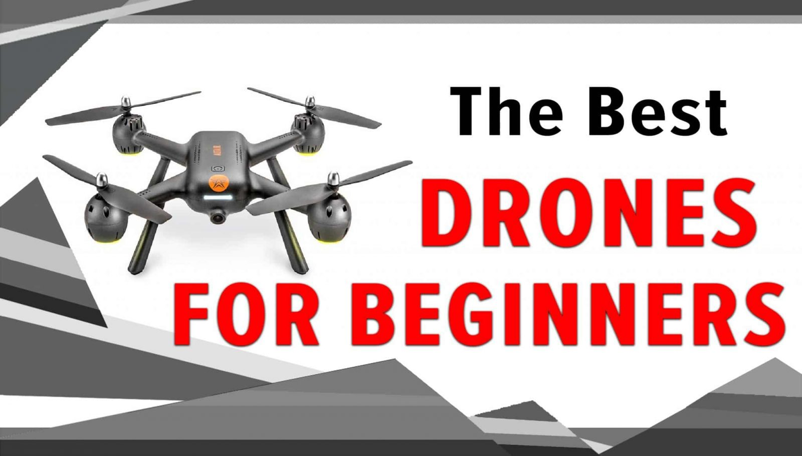 Best Beginner Drone: Starter (Entry Level) Drones for Beginners